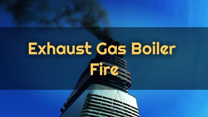 Exhaust Gas Boiler Fire