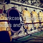 Crankcase Explosion: Causes and Prevention