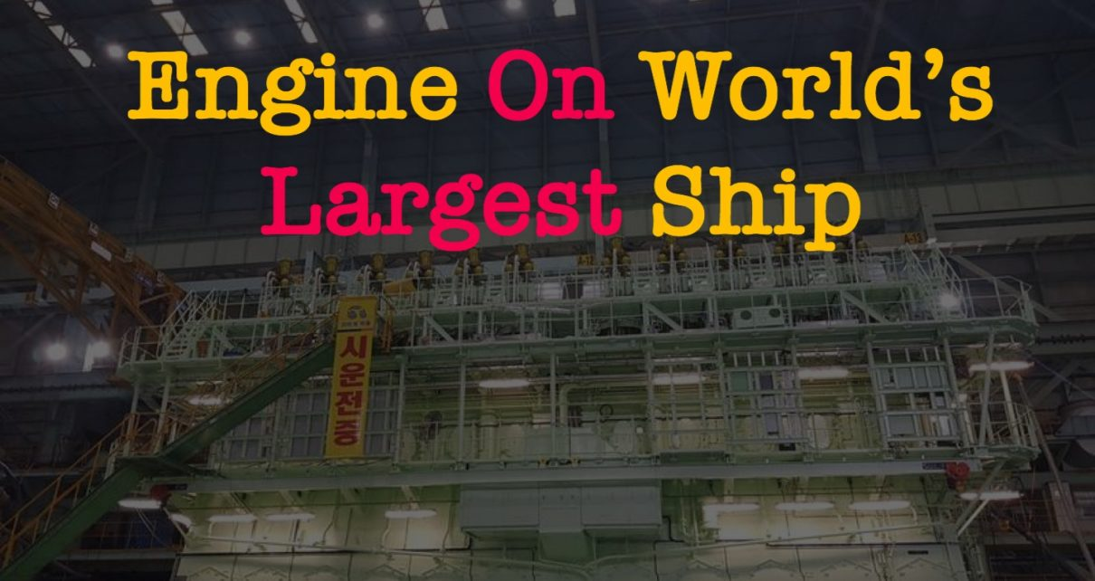 Engine on World Largest Ship