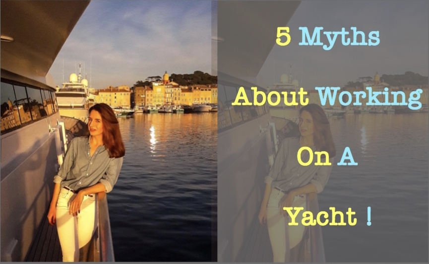 myths about working on Super yachts
